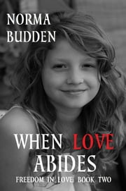 When Loves Abides ebook by Norma Budden