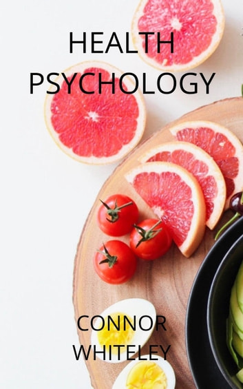 Health Psychology - An Introductory Series, #6 ebook by Connor Whiteley