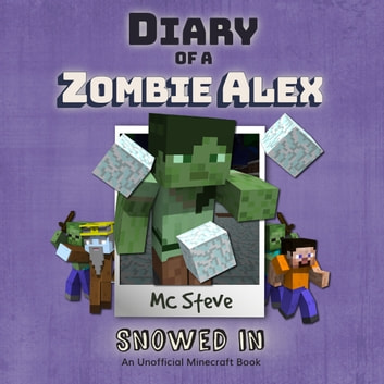 Diary Of A Minecraft Zombie Alex Book 3 Snowed In