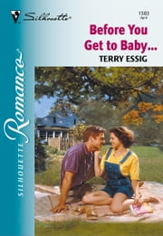 Before You Get to Baby... ebook by Terry Essig