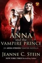 Anna and the Vampire Prince ebook by Jeanne C. Stein