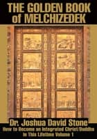 The Golden Book of Melchizedek ebook by Joshua Stone