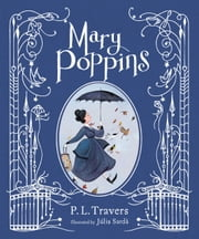 Mary Poppins (illustrated gift edition) ebook by Dr. P. L. Travers, Júlia Sardà