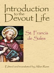 Introduction to the Devout Life ebook by St. Francis de Sales,Allan Ross,Allan Ross