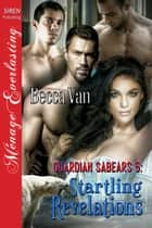 Guardian Sabears 5: Startling Revelations ebook by Becca Van
