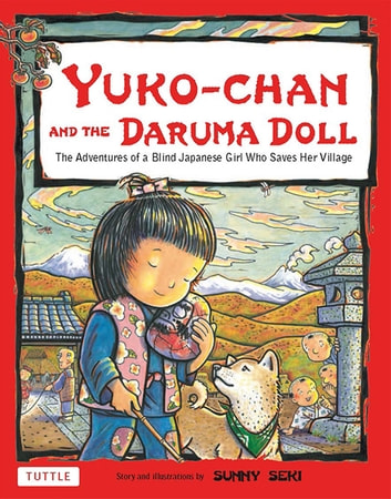 Yuko-chan and the Daruma Doll - The Adventures of a Blind Japanese Girl Who saves Her Village ebook by Sunny Seki