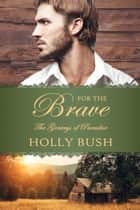 For the Brave ebook by