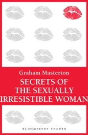 Secrets of the Sexually Irresistible Woman ebook by Graham Masterton