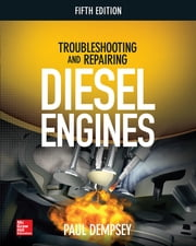 Troubleshooting and Repairing Diesel Engines, 5th Edition
