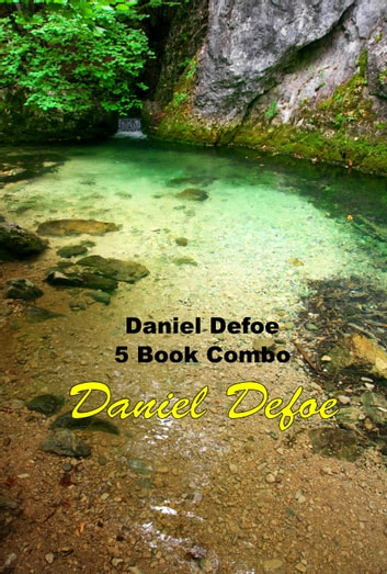 Daniel Defoe 5 Book Combo ebook by Daniel Defoe