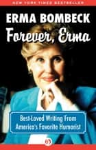 Forever, Erma ebook by Erma Bombeck