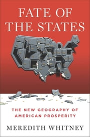 Fate of the States - The New Geography of American Prosperity ebook by Meredith Whitney