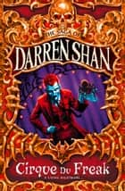 Cirque Du Freak (The Saga of Darren Shan, Book 1) ebook by Darren Shan