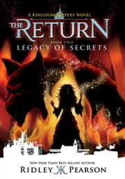 Kingdom Keepers: The Return Book Two: Legacy of Secrets ebook by Ridley Pearson