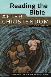 Reading the Bible After Christendom ebook by Lloyd Pieterson