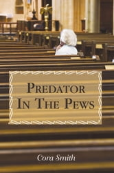 Predator In The Pews ebook by Cora Smith