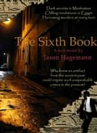 The Sixth Book: A New Novel ebook by Jason Hagemann