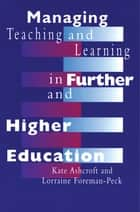 Managing Teaching and Learning in Further and Higher Education ebook by Kate Ashcroft,Lorraine Foreman-Peck