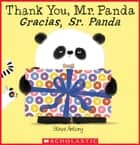 Thank You, Mr. Panda / Gracias, Sr. Panda ebook by Steve Antony