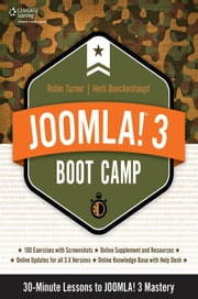 Joomla! 3 Boot Camp - 30-Minute Lessons to Joomla! 3 Mastery ebook by Robin D. Turner