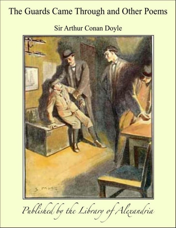 The Guards Came Through and Other Poems ebook by Sir Arthur Conan Doyle