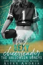 His Sexy Cheerleader - The Halloween Honeys ebook by