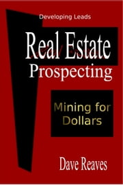 Real Estate: Prospecting - Real Estate Guides ebook by Dave Reaves
