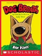 Dog Breath ebook by Dav Pilkey, Dav Pilkey
