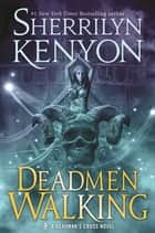 Deadmen Walking - A Deadman's Cross Novel ebook by Sherrilyn Kenyon