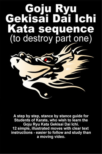 Goju Ryu Gekisai Dai Ichi Kata Sequence ebook by Tom Hill