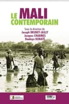 Le Mali contemporain ebook by