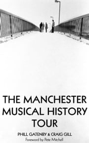 Manchester Music Tours ebook by Phill Gatenby
