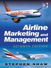 Airline Marketing and Management ebook by Mr Stephen Shaw