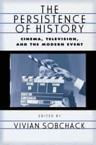 The Persistence of History ebook by Vivian Sobchack