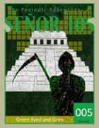 Senor 105: The Green Eyed and Grim ebook by Selina Lock