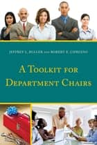 A Toolkit for Department Chairs ebook by Jeffrey L. Buller, Robert E. Cipriano