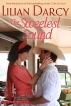 The Sweetest Sound ebook by Lilian Darcy