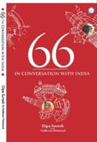 66 In Conversation with India ebook by Dipa Suresh