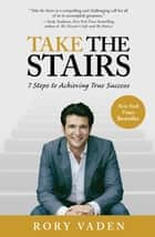 Take the Stairs ebook by Rory Vaden