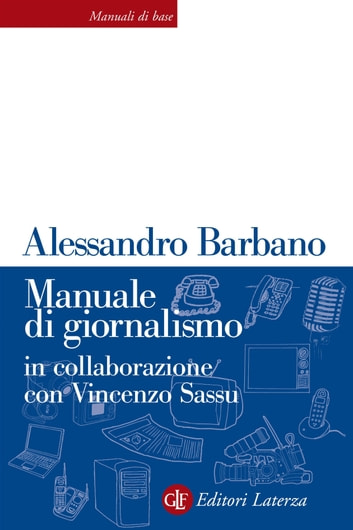 Manuale di giornalismo ebook by Alessandro Barbano