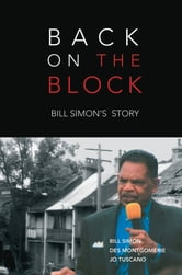 Back on the Block: Bill Simon's Story ebook by Bill Simon,Des Montgomerie,Jo Tuscano