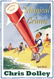 Magical Crimes - Twenty-Four Inches From Tulsa ebook by Chris Dolley