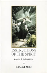 Instructions of the Spirit: poems & intimations ebook by D. Patrick Miller