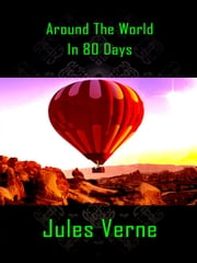 Around The World in Eighty Days ebook by Jules Verne