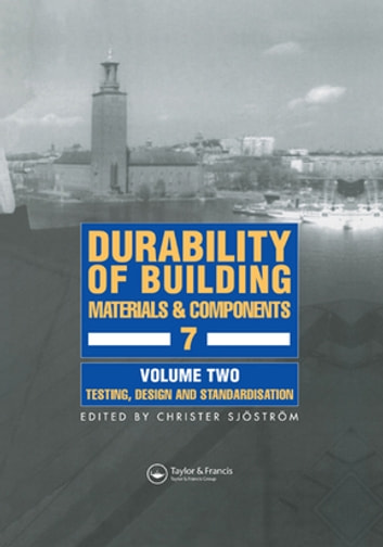 Durability of Building Materials and Components 7 - Proceedings of the seventh international conference eBook by