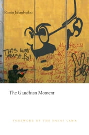 The Gandhian Moment ebook by Ramin Jahanbegloo