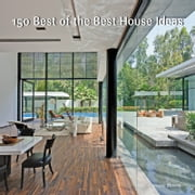 150 Best of the Best House Ideas ebook by Francesc Zamora