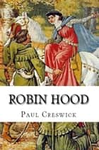 Robin Hood ebook by Paul Creswick