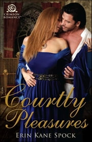 Courtly Pleasures ebook by Erin Kane Spock