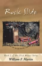 Rock Slide - Book Seven of the Clint Mason Series ebook by William F. Martin